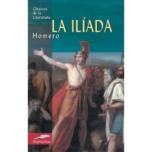 La iliada (Clasicos de la literatura series) [Paperback] Homero