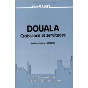 Douala (French Edition) (9782858025718): Mainet Guy: Books