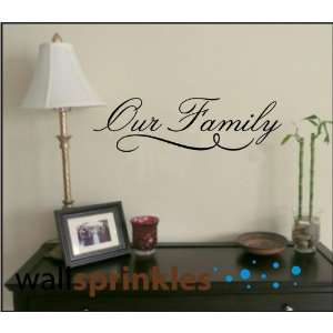 Our Family 10h x 34w vinyl lettering sayings quote decor