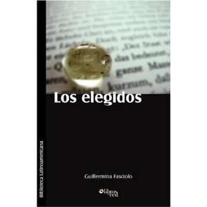 Los elegidos (Spanish Edition) (9781597543156