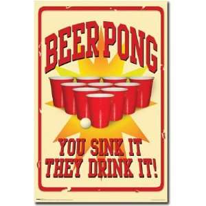 Beer Pong You Sink It They Drink It 22x34 POSTER Poster Print, 22x34