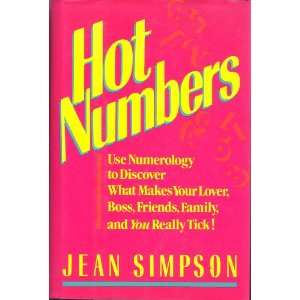 Hot Numbers Use Numerology to Discover What Makes Your