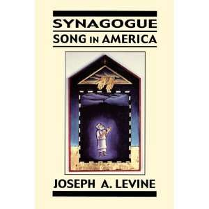 Synagogue Song in America (9780765761392) Joseph A. Levine Books