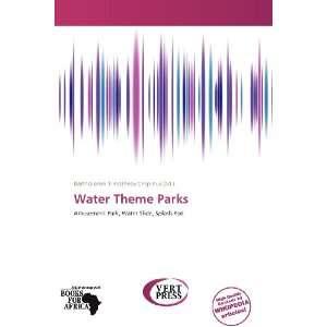 Theme Parks (9786138592006) Bartholomei Timotheos Crispinus Books