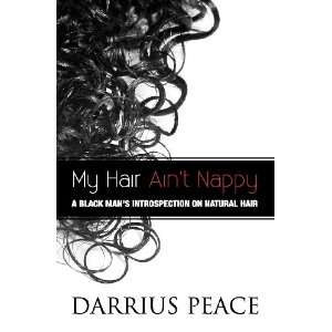 My Hair Aint Nappy: A Black Mans Introspection on Natural