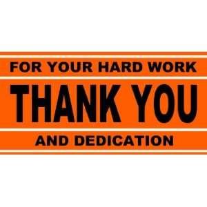 3x6 Vinyl Banner   Thank You Hard Work Everything Else