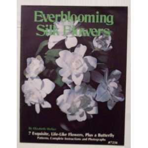Everblooming Silk Flowers Elizabeth Weber Books