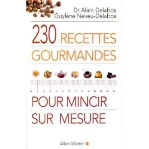 230 Recettes Gourmandes Pour Mincir Sur Mesure (Sante) (French Edition