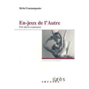En jeux de lAutre (French Edition): Michel Constantopoulos
