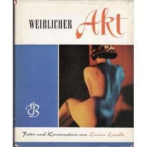 Akt   Fotos Und Kommentare Von Lucien Lorelle: Lucien Lorelle: Books