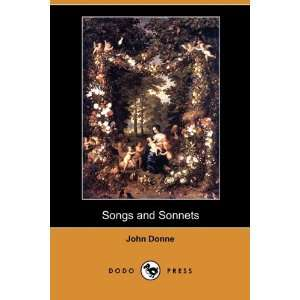 Songs and Sonnets (Dodo Press) (9781409979296) John Donne Books