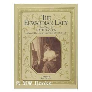 The Edwardian Lady: The Story of Edith Holden, Author of the Country