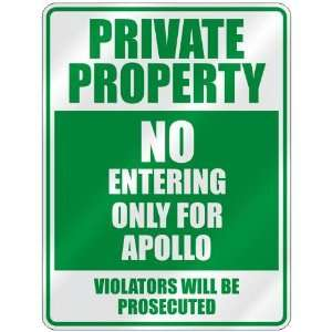 PRIVATE PROPERTY NO ENTERING ONLY FOR APOLLO  PARKING