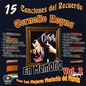 15 Canciones del Recuerdo, Vol. 2: Cornelio Reyna: Music