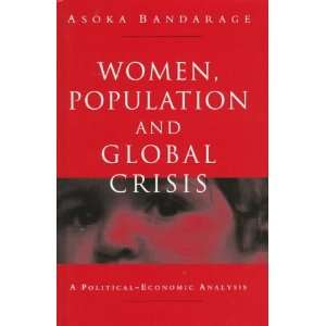 Women, Population and Global Crisis A Political Economic