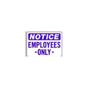 NOTICE EMPLOYEES ONLY 10x14 Heavy Duty Plastic Sign