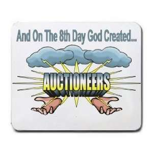 And On The 8th Day God Created AUCTIONEERS Mousepad