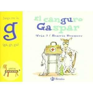 El canguro Gaspar: Juega Con La G (Ga, Go, Gu) (Zoo; Zoo