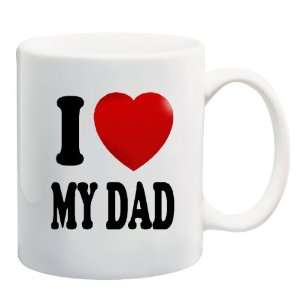 LOVE MY DAD Ceramic Mug Coffee Cup ~ Heart Father