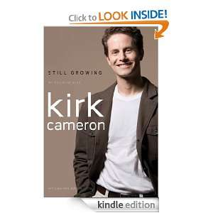 Still Growing: An Auto Biography: Kirk Cameron:  Kindle