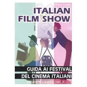 Italian film show. Guida ai festival del cinema italiani