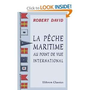 La pêche maritime au point de vue international (French Edition)