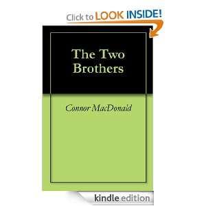 The Two Brothers: Connor MacDonald, James MacDonald: