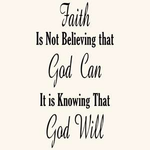 FAITH IS KNOWING GOD WILL QUOTE VINYL WALL DECAL STICKER ART DECOR