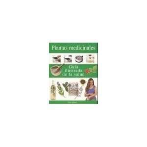 Plantas Medicinales   Guia Ilustrada (Spanish Edition