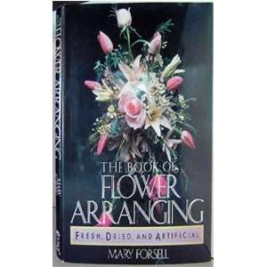 com Book of Flower Arranging For Fresh Dried and Artificial Flowers