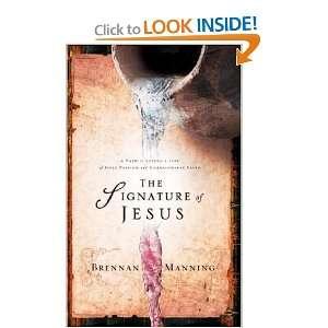 The Signature of Jesus Brennan Manning Books