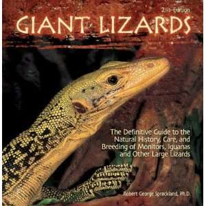 Giant Lizards The Definitive Guide to the Natural History