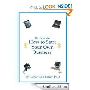 Your Own Business PhD Robert Lee Bauer  Kindle Store