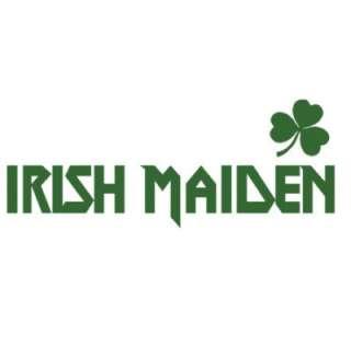 Irish Maiden T shirt Funny Drinking St Patricks Day