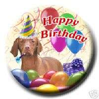 HUNGARIAN VIZSLA Happy Birthday PIN BADGE New DOG