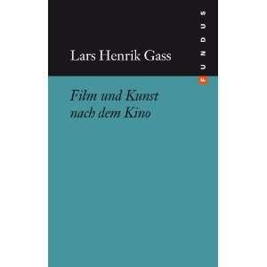 Film und Kunst nach dem Kino (9783865726841): Lars Henrik