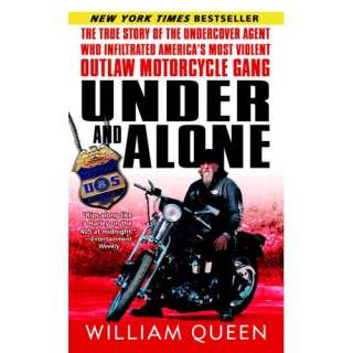 Under and Alone: The True Story of the Undercover Agent
