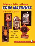 Collectors Guide to Vintage Coin Machines by Richard M Bueschel   New