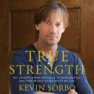 HardcoverKevin SorbosTrue Strength My Journey from