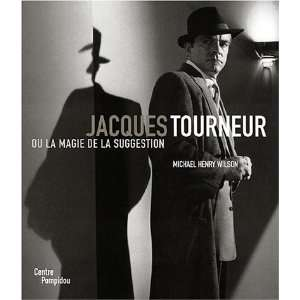 Tourneur Jacques   1904 1977 (9782844262257): Michael H. Wilson: Books