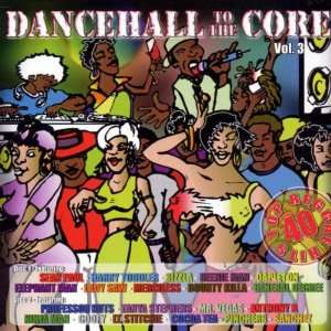 Dancehall to the Core 3 Various Artists Music