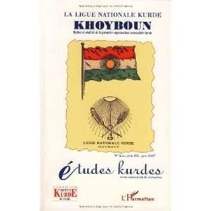 Ligue Nationale Kurde Khoyboun Mythes et Réalités de