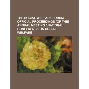 The social welfare forum. Official proceedings [of the