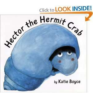 Hector the Hermit Crab (9780747564836): Katie Boyce: Books