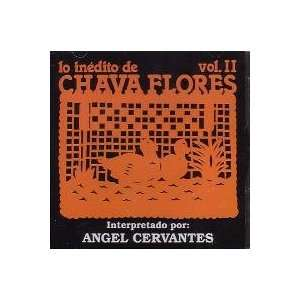 Lo Inedito De Chava Flores Vol.2: ANGEL CERVANTES: Music