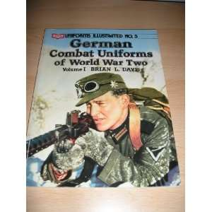 German Combat Uniforms of World War Two, Vol 1 (Uniforms Illustrated