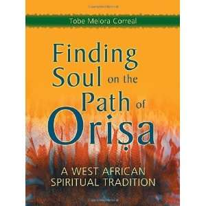 Finding Soul on the Path of Orisa A West African