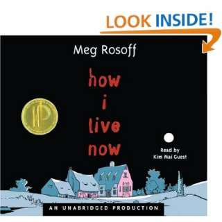 How I Live Now (9780307281845): Meg Rosoff, Kim Mai Guest: Books