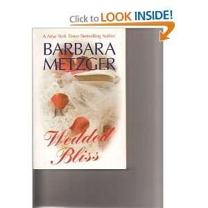 Wedded Bliss (9781587246913) Barbara Metzger Books