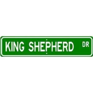 King Shepherd STREET SIGN ~ High Quality Aluminum ~ Dog